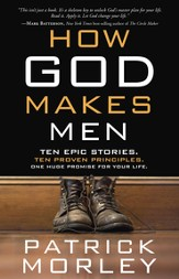 How God Makes Men: Ten Epic Stories. Ten Proven Principles. One Huge Promise for Your Life. - eBook