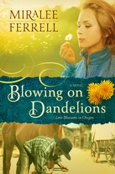 Blowing on Dandelions, Love Blossoms in Oregon Series #1