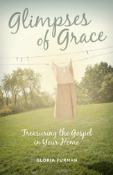 Glimpses of Grace: Treasuring the Gospel in Your Home - eBook