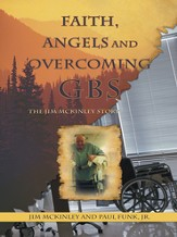 Faith, Angels and Overcoming GBS: The Jim McKinley Story - eBook
