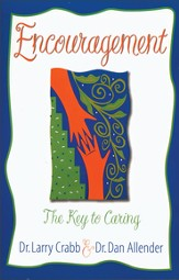 Encouragement: The Key to Caring - eBook