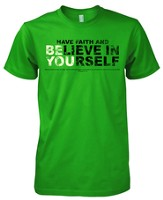 Have Faith and Believe In Yourself Shirt, Green, Small