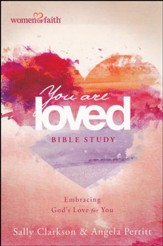 Women of Faith You Are Loved Bible Study