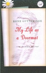 My Life As a Doormat, Women of Faith Series #12