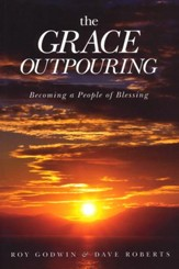 The Grace Outpouring: Becoming a People of Blessing, Repackaged