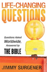 Life-Changing Questions: Questions Asked Worldwide, Answered by the Bible - eBook
