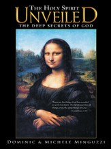 The Holy Spirit Unveiled: The Deep Secrets of God - eBook