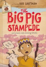 The Big Pig Stampede: And a Bunch More Amazing Miracles
