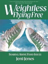 Weightless: Flying Free: Soaring Above Food Issues - eBook