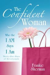 The Confident Woman: Who the I AM Says I Am - eBook