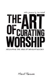 The Art of Curating Worship: Reshaping the Role of