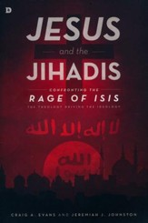 Jesus and the Jihadis: Confronting the Rage of ISIS--The Theology Driving the Ideology - Slightly Imperfect