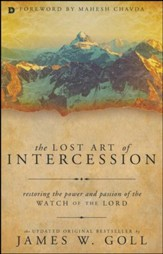 The Lost Art of Intercession: Restoring the Power and Passion of the Watch of the Lord