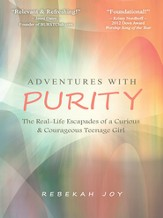 Adventures with Purity: The Real-Life Escapades of a Curious & Courageous Teenage Girl - eBook