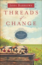 Threads of Change, Quilting Story Series #1