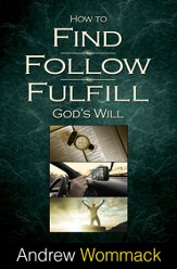 How to Find, Follow, Fulfill God's Will - eBook