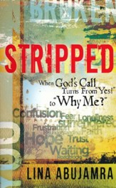 Stripped: When the Response to God's Call Turns From Yes! to Why Me?