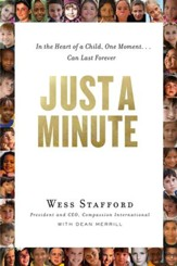 Just a Minute: In the Heart of a Child, One Moment ... Can Last Forever.