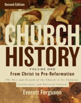 Church History, Volume One: From Christ to Pre-Reformation: The Rise and Growth of the Church in Its Cultural, Intellectual, and Political Context / Special edition - eBook