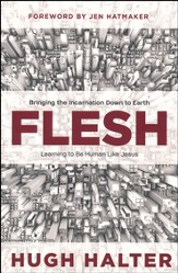 Flesh: Bringing the Incarnation Down to Earth - Slightly Imperfect