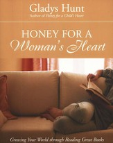 Honey for a Woman's Heart: Growing Your World through Reading Great Books - eBook