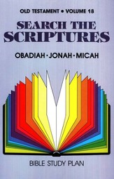 Search the Scriptures Old Testament Volume 18:  Obadiah- Jonah- Micah