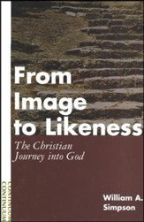 From Image to Likeness: The Christian Journey Into God