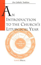 An Introduction to the Church's Liturgical Year