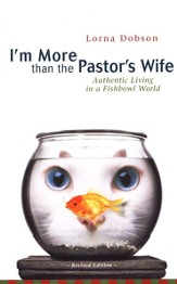 I'm More Than the Pastor's Wife: Authentic Living in a Fishbowl World / New edition - eBook