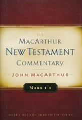 Mark 1-8: MacArthur New Testament Commentary