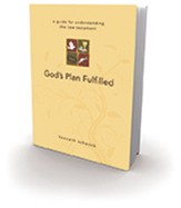 God's Plan Fulfilled: a guide for understanding the new testament - eBook