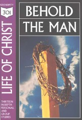 Life of Christ: Behold the Man