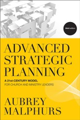 Advanced Strategic Planning: A 21st-Century Model for Church and Ministry Leaders - eBook
