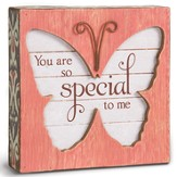 You Are So Special To Me, Butterfly Plaque