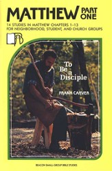 Beacon Small-Group Bible Studies, Matthew Part I: To Be a  Disciple