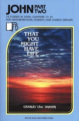 Beacon Small-Group Bible Studies-Gospel of John Pt II That You Might Have Life