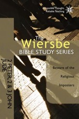 The Wiersbe Bible Study Series: 2 Peter, 2&3 John, Jude: Beware of the Religious Imposters - eBook