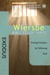 The Wiersbe Bible Study Series: Exodus: Finding Freedom by Following God - eBook