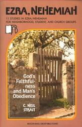 Beacon Small-Group Bible Studies-Ezra-Nehemiah:           God's Faithfulness & Man's Obedience