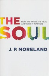 The Soul: How We Know It's Real and Why It Matters