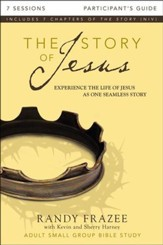 The Story of Jesus Participant's Guide: Experience the Life of Jesus as One Seamless Story - eBook