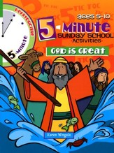 5-Minute Sunday School Activities for Ages 5-10: God is Great