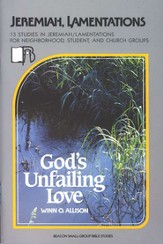 Beacon Small-Group Bible Studies, Jeremiah,  Lamentations: God's Unfailing Love
