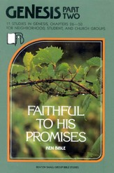 Beacon Small-Group Bible Studies-Genesis Part II-  Faithful to His Promises