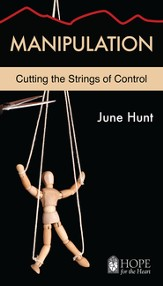 Manipulation (June Hunt Hope for the Heart) - eBook
