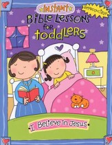 Instant Bible Lessons Toddlers: I Believe in Jesus