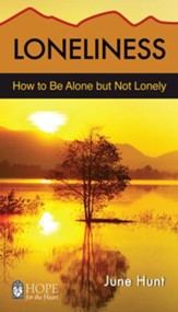 Loneliness (June Hunt Hope for the Heart) - eBook