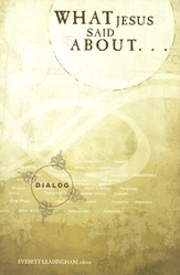 What Jesus Said About, Dialog Series