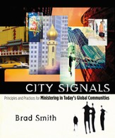 City Signals: Principles and Practices for Ministering in Today's Global Communities - eBook