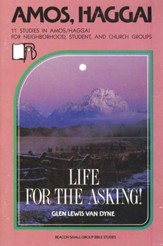 Beacon Small Group Bible Studies, Amos, Haggai:  Life for the Asking